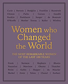Women who Changed the World: The most remarkable women of the last ...