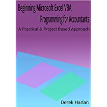 Beginning Microsoft Excel VBA Programming for Accountants: A Practical and Project Based Approach