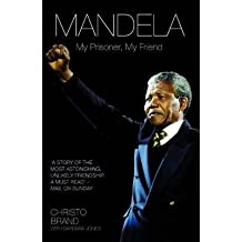 [(Mandela: My Prisoner, My Friend)] [Author: Christo Brand] published on (October, 2014)