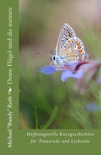 Deine Flügel sind die meinen (Schmetterlingsgeschichten 1)