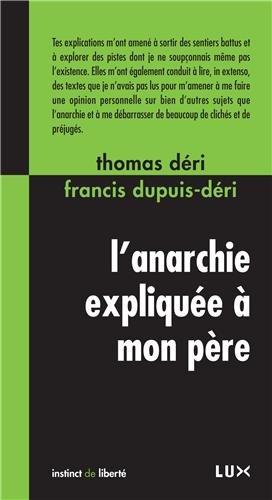 L'anarchie expliquée à mon père par Francis Dupuis-Déri, Thomas Deri