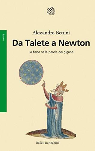 Da Talete a Newton. La fisica nelle parole dei