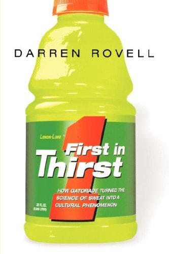 first-in-thirst-how-gatorade-turned-the-science-of-sweat-into-a-cultural-phenomenon-by-darren-rovell