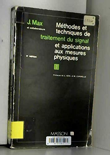 Methodes et techniques de traitement du signal et applications aux mesures physiques par Max