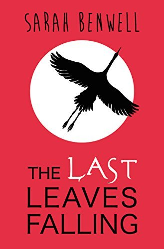 The Last Leaves Falling: Written by Sarah Benwell, 2015 Edition, Publisher: Definitions (Young Adult) [Paperback]