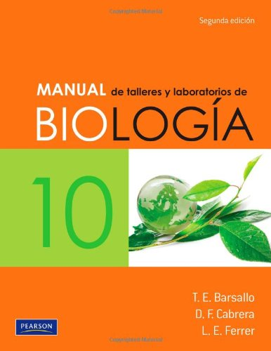 Manual de talleres y laboratorios de Biología 10. Segunda edición por Barsallo & Cabrera & Ferrer