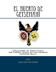 EL HUERTO DE GETSEMANI - Marcha procesional: Partituras para Agrupación Musical (Colección de la AM Santo tomás de villanueva)