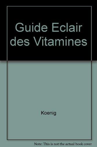 Mon guide-éclair des vitamines, oligo-éléments et sels minéraux par Pol Koenig, Nicole Marchal