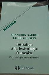 Initiation à la lexicologie française. De la néologie aux dictionnaires