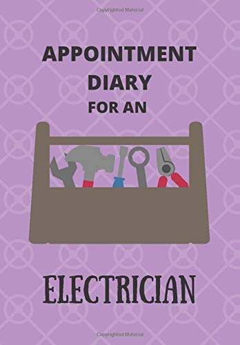 APPOINTMENT DIARY FOR AN ELECTRICIAN: This is a quarterly diary with full day pages so that you have space to totally plan your day of appointments IN 2020. Do not miss any events