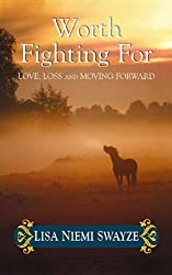 Worth Fighting for: Love, Loss, and Moving Forward (Platinum Nonfiction)