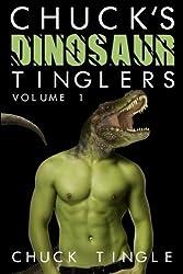 Chuck's Dinosaur Tinglers: Volume 1 by Dr. Chuck Tingle (2015-01-30)
