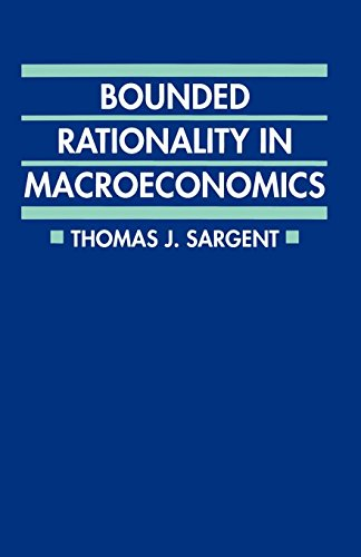 Bounded Rationality in Macroeconomics: The Arne Ryde Memorial Lectures (Clarendon Paperbacks) por Thomas J. Sargent