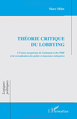 Théorie critique du lobbying: Revendication des petites et moyennes entreprises par Marc Milet