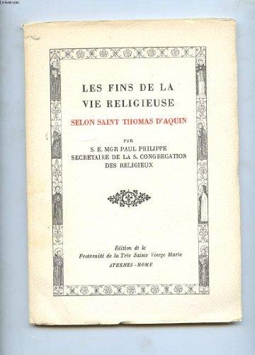 LES FINS DE LA VIE RELIGIEUSE SELON SAINT THOMAS D'AQUIN