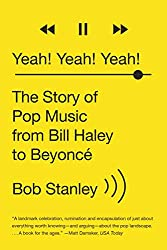 Yeah! Yeah! Yeah! - The Story of Pop Music from Bill Haley to Beyoncé