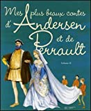 Mes plus beaux contes d'Andersen et de Perrault - Volume 2