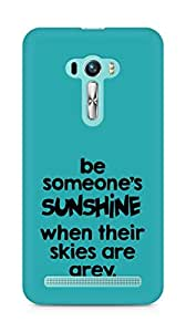 AMEZ be someone's sunshine when their skies are grey Back Cover For Asus Zenfone Selfie