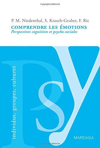Comprendre les émotions: Perspectives cognitives et psycho-sociales par Paula Niedenthal