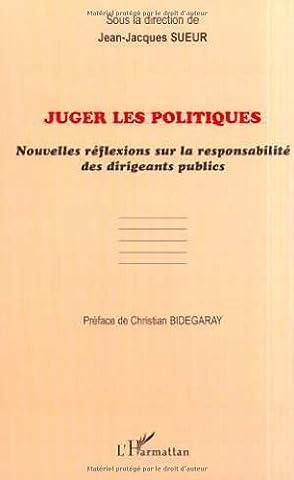 Juger les politiques. nouvelles reflexions sur la responsabilite des dirige