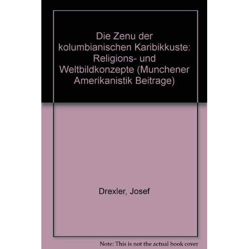 Die Zenú der kolumbianischen Karibikküste. Religions- und Weltbildkonzepte. (Münchner Beiträge zur Amerikanistik) (Livre en allemand)