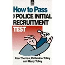 How to Pass the Police Initial Recruitment Test (Testing Series): Written by Harry Tolley, 1997 Edition, (1st Edition) Publisher: Kogan Page [Paperback]