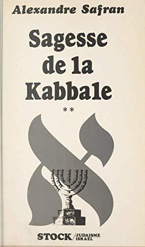 Sagesse de la Kabbale (2): Textes choisis de la littérature mystique juive