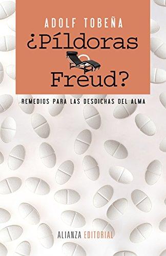 Portada del libro ¿Píldoras o Freud?: Remedios para las desdichas del alma (Alianza Ensayo)