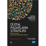 Dijital Pazarlama Stratejisi: Çevrimiçi (online) Pazarlamaya Bütünleşik Bir Yaklaşım