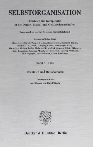 Selbstorganisation.: Jahrbuch für Komplexität in den Natur-, Sozial- und Geisteswissenschaften. Bd. 6 (1995). Realitäten und Rationalitäten.
