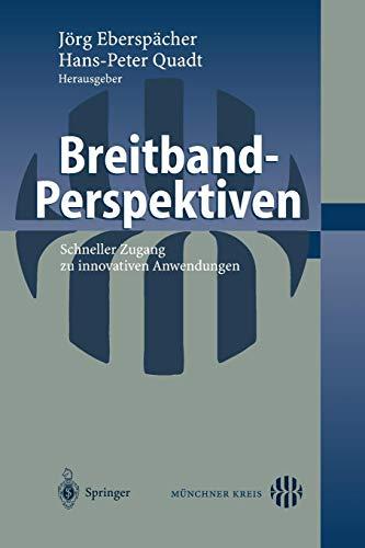 Breitband-Perspektiven: Schneller Zugang Zu Innovativen Anwendungen -