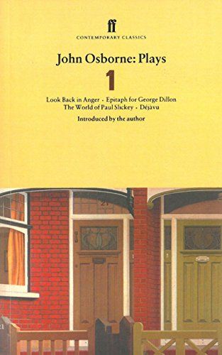 John Osborne Plays 1: Look Back in Anger; Epitaph for George Dillon; The World of Paul Slickey; Dejavu: Look Back in Anger WITH Epitaph for George AND Dejavu v. 1 (Faber Contemporary Classics)