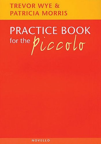 Practice Book for the Piccolo (Music Sales America) by Trevor Wye (2003-12-01)