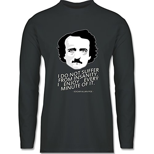 Shirtracer Statement Shirts - Edgar Allan Poe - I Do Not Suffer From Insanity, I Enjoy Every Minute of It - Herren Langarmshirt Dunkelgrau