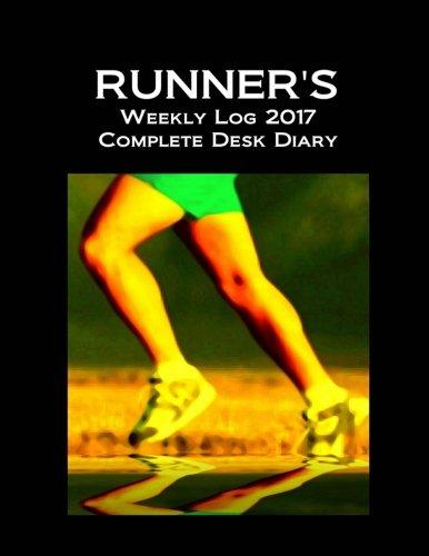 Runner's Weekly Log 2017 Complete Desk Diary