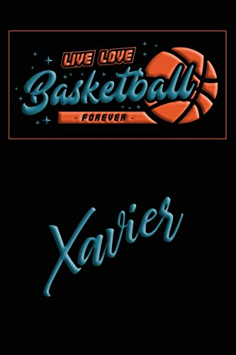 Live Love Basketball Forever Xavier: Lined Journal |College Ruled Notebook | Composition Book | Diary Xavier Basketball