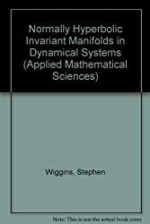Normally Hyperbolic Invariant Manifolds in Dynamical Systems (Applied Mathematical Sciences)