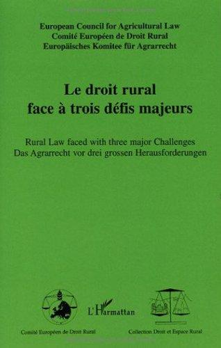 Le droit rural face à trois défis majeurs : Edition français-anglais-allemand