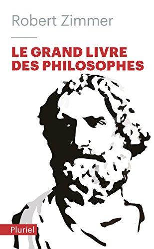 Le grand livre des philosophes: Clés d'accès aux oeuvres classiques