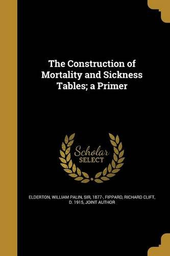 the-construction-of-mortality-and-sickness-tables-a-primer