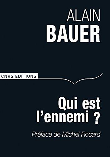 Qui est l'ennemi ?: Préface de Michel Rocard (DEBATS) par Alain Bauer