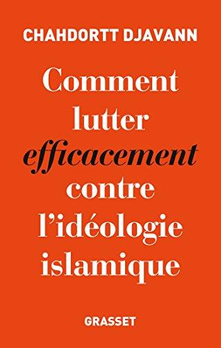 Comment lutter efficacement contre l'idéologie islamique par Chahdortt Djavann