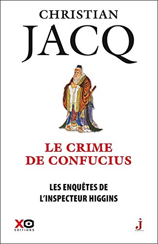 Les enquêtes de l'inspecteur Higgins - tome 10 Le crime de Confucius (10) par Christian Jacq