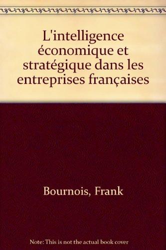 L'intelligence économique et stratégique dans les entreprises françaises par Franck Bournois