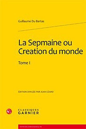 La Sepmaine ou Création du monde : Tome 1