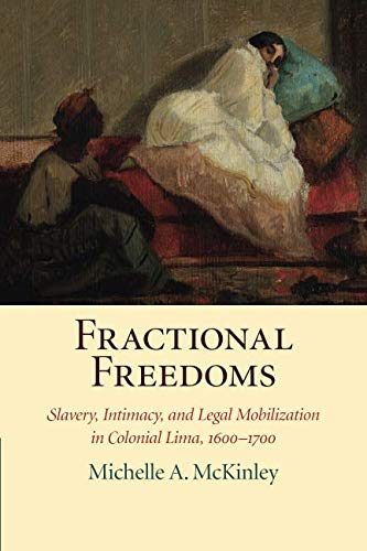 Slavery, Intimacy, and Legal Mobilization in Colonial Lima, 1600-1700 (Studies in Legal History) ()