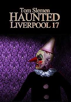 Haunted Liverpool 17 by [Slemen, Tom]