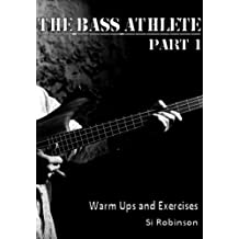 Bass Guitar Warm Ups and Exercises (The Bass Athlete Book 1) (English Edition)