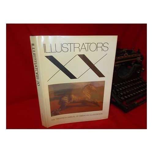 Illustrators XX: The Twentieth Annual of American Illustration