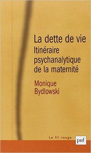 La dette de vie : Itinéraire psychanaly...
